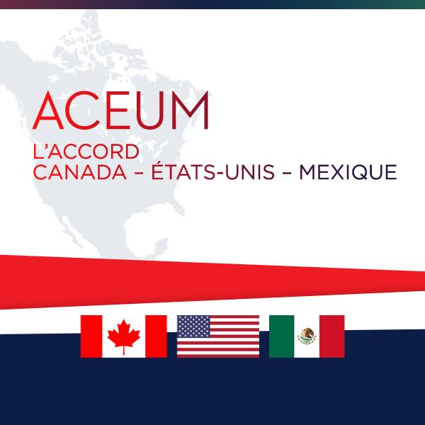 L'Accord Canada – États-Unis – Mexique (ACEUM)