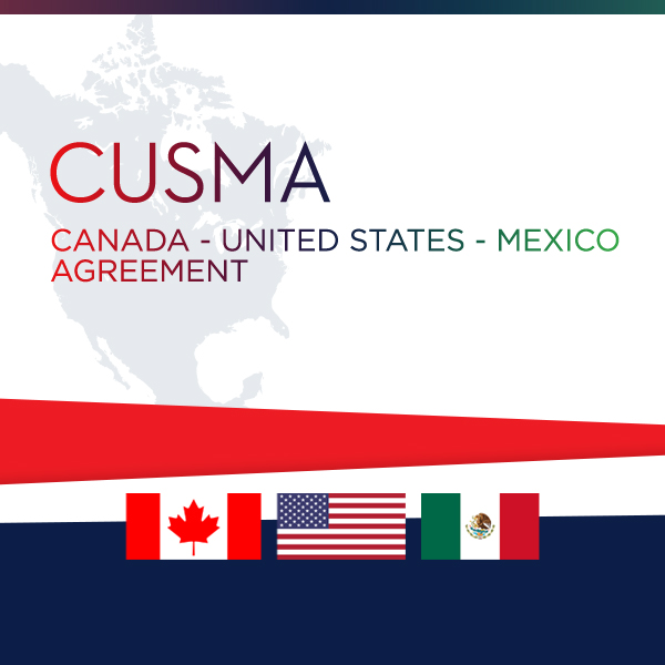 The Canada – United States – Mexico Agreement (CUSMA)